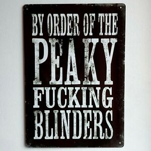Peaky Fucking Blinders Sign By The Order of Swearing Rude Man Cave Bar Metal