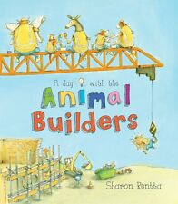 A DAY WITH THE ANIMAL BUILDERS by Sharon Rentta      FREE Shipping