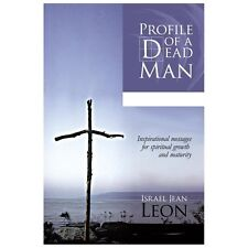 Profile of a Dead Man : Inspirational Messages for Spiritual Growth and...