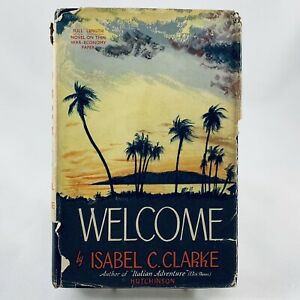 Welcome A Romance Of Jamaica Isabel C Clarke Vintage Hardcover Dust Jacket 1944