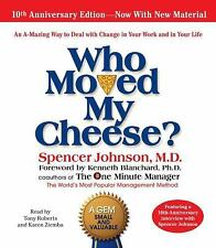 Who Moved My Cheese? by Spencer Johnson (2009, CD, Anniversary, Unabridged)