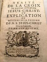 1733 TRAITE de la CROIX NOTRE SEIGNEUR *JESUS-CHRIST* MYSTERE PASSION LIVRE bOOk