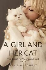 The Search for YaAbdel Said: A Girl and Her Cat : The Search for Yaser Abdel...