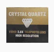 Crystal Quartz Video 2.0X | High ResolutionTelephoto Lens (New!)