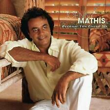Johnny Mathis : Because You Loved Me Vocal 1 Disc CD