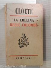 LA COLLINA DELLE COLOMBE Stuart Cloete Bompiani 1952 libro romanzo narrativa di