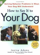 How To Say It to Your Dog: Solving Behavior Proble
