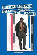 The Help for the Poor Is Against the Poor ! : Are You Standing on a Balancing...
