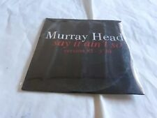 MURRAY HEAD - Say it ain't so version 95 - CD 2 titres !!! PROMO !!!