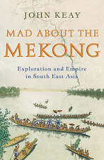 Mad About the Mekong: Exploration and Empire in South East Asia-ExLibrary