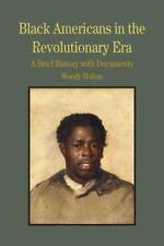 Black Americans in the Revolutionary Era Woody Holton PB 2009