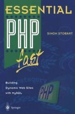 Essential Php Fast : Building Dynamic Web Sites with MySql by Simon Stobart.