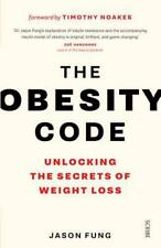 The Obesity Code: Unlocking the Secrets of Weight Loss by Fung, Dr. Jason | Pape