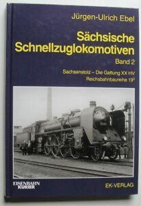 Sächsische Schnellzuglokomotiven  Band 2  Jürgen-Ulrich Ebel  EK-Verlag