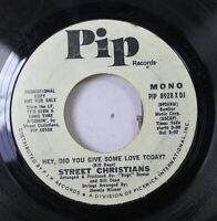 Soul Promo 45 Street Christians - Hey, Did You Give Some Love Today? / Hey, Did