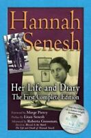 Hannah Senesh: Her Life and Diary, the First Complete Edition: By Hannah Senesh