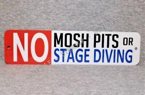 Metal Sign NO MOSH PITS stage diving music venue metal punk rock pit moshing
