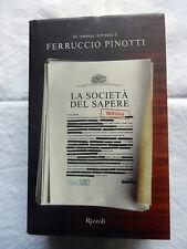 LA SOCIETA' DEL SAPERE Ferruccio Pinotti Romanzo Inchiesta Rizzoli 2008 Libro