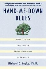 Hand-Me-Down Blues: How To Stop Depression From Spreading In Families: By Mic...