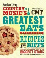 Southern Living Country Music's Greatest Eats: Showstopping Recipes and Riffs