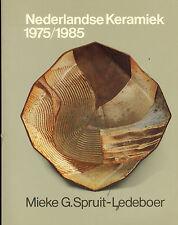 Spruit-Ledeboer, Nederlandse Keramiek 1975/85, Niederlande Keramik Katalog 1985