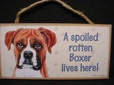 BOXER A Spoiled Rotten DOG SIGN wood wooden WALL hanging PLAQUE puppy UNCROPPED