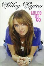 Miley Cyrus - Miles to Go - HC w/DJ 1st PRINT 2008