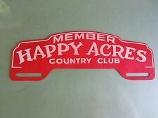 """Vintage (Never on a Car) License Plate Topper-Member """"Happy Acres"""" Country Club"""