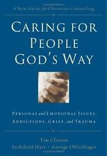Caring for People God's Way: Personal And Emotional Issues, Addictions, Grief,