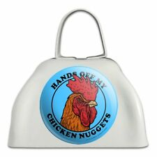 Hands Off My Chicken Nuggets Funny Humor White Metal Cowbell Cow Bell Instrument