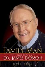 Family Man : The Biography of Dr. James Dobson by Dale Buss (2005, Hardcover)