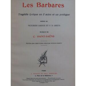 SAINT-SAËNS Camille Les Barbares Opéra Chant Piano 1901 partition sheet music sc