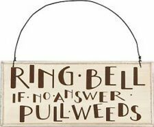 Primitives by Kathy COMICAL Ring Bell If No Answer Pull Weeds Hanging Sign