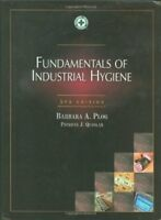 Fundamentals Of Industrial Hygiene by Barbara A Plog