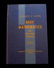 Basic Mathematics for Technical Courses ~ Clarence E Tuites ~Second Edition 1952