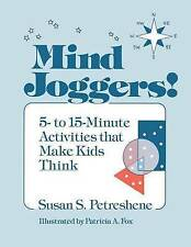 NEW Mind Joggers!: 5- to 15- Minute Activities That Make Kids Think
