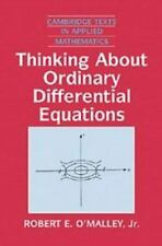 Cambridge Texts in Applied Mathematics: Thinking about Ordinary Differential...