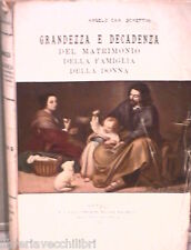 GRANDEZZA E DECADENZA Dal matrimonio della famiglia della donna Angelo Schettini