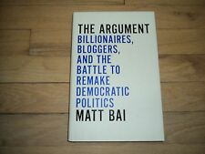 Matt Bai The Argument Billionaires Bloggers Battle To Remake Democratic Politics