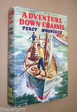 ADVENTURE DOWN CHANNEL. PERCY WOODCOCK circa 1940s HARDBACK in DUST JACKET