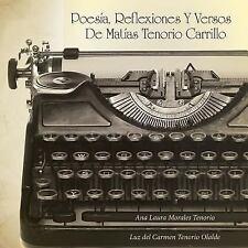 Poesia, Reflexiones y Versos de Matias Tenorio Carrillo by Ana Laura Morales...