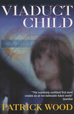 Viaduct Child, New, Patrick Wood Book