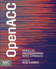 OpenACC Programming : Simplifying Massively Parallel Computing by Rob Farber...