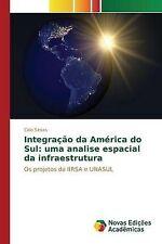 Integração da América do Sul: uma analise espacial da infraestrutura: Os projeto