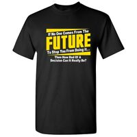 Comes From The Future Sarcastic Cool Graphic Gift Idea Adult Humor Funny T-Shirt
