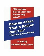 Deacon Jokes That a Pastor Can Tell* *Possibly Even a Bishop