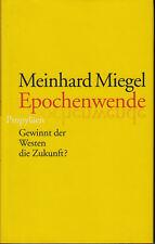 MEINHARD MIEGEL Epochenwende – Gewinnt der Westen die Zukunft? - HC Erstausgabe