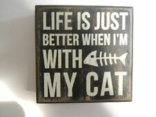"""Box Sign Life Is Just Better When I'm With My Cat 4""""x4"""" Wood Primitives by Kathy"""