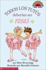 Todos los tutus deberian ser rosas (Coleccion Hola, Lector: Level 2)-ExLibrary