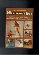 Der praktische Heimwerker - Fred K. Loipersberger - 1976